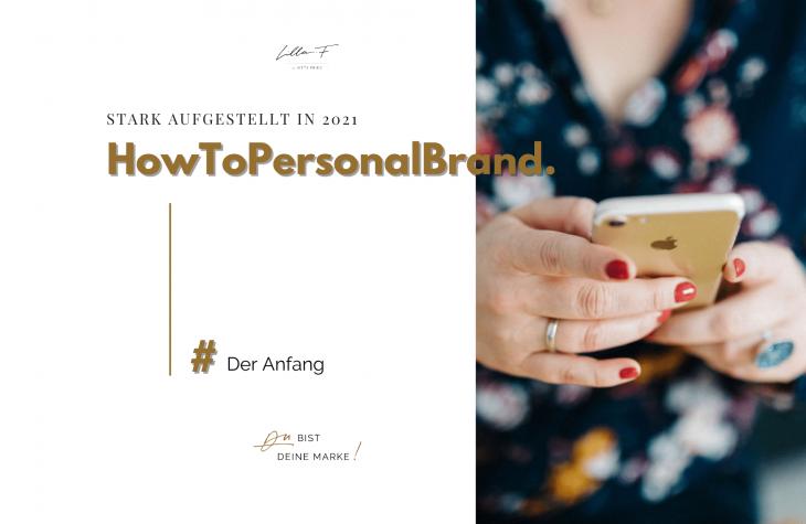 HowToPersonalBrand - die Blogserie für dein Personal Branding und deine personalisierte Marke
